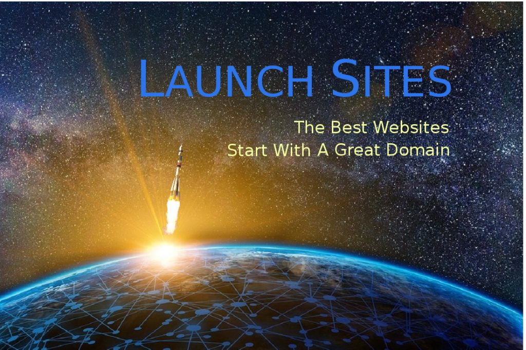 The Best Websites, Great Domains, Startup Business Launching, USA and World launchsites.com,.net,.org,.info,.us